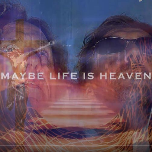 Maybe Life is Heaven video